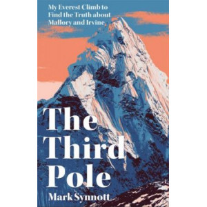 Third Pole: My Everest climb to find the truth about Mallory and Irvine, The