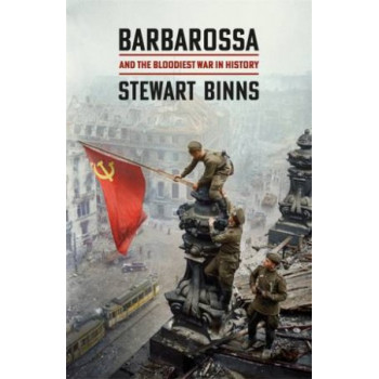 Barbarossa: the Bloodiest War in History