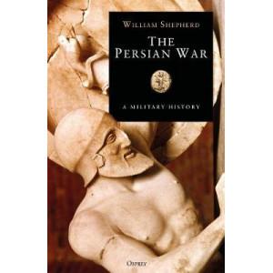 Persian War: A Military History