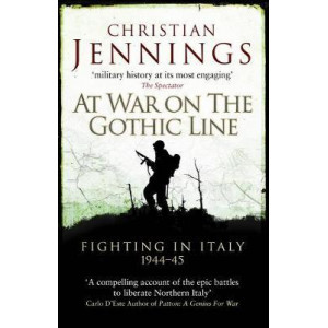 At War on the Gothic Line: Fighting in Italy 1944-45