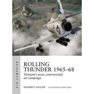 Rolling Thunder 1965-68: Johnson's air war over Vietnam
