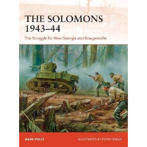 Solomons 1943-44: The Struggle for New Georgia and Bougainville