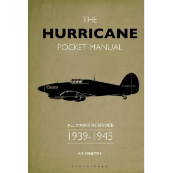 The Hurricane Pocket Manual: All marks in service 1939-45