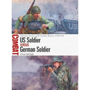 US Soldier vs German Soldier: Salerno, Anzio, and Omaha Beach, 1943-44