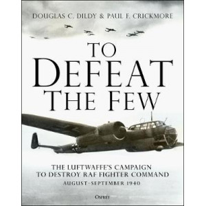 To Defeat the Few:  Luftwaffe's campaign to destroy RAF Fighter Command,  August-September 1940