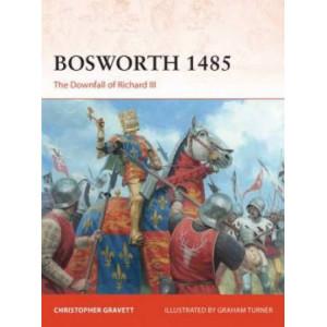 Bosworth 1485: The Downfall of Richard III