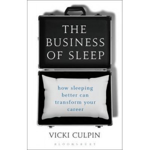 Business of Sleep: How Sleeping Better Can Transform Your Career