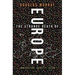 Strange Death of Europe: Immigration, Identity, Islam