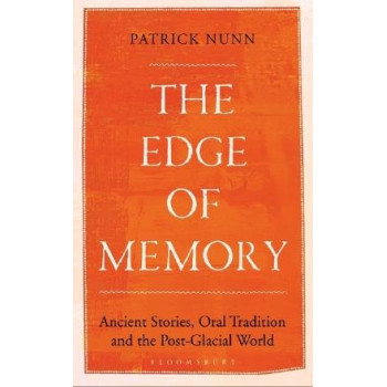Edge of Memory: Ancient Stories, Oral Tradition and the Post-Glacial World