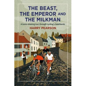 Beast, the Emperor and the Milkman: A Bone-shaking Tour through Cycling's Flemish Heartlands, The