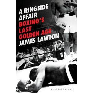 Ringside Affair: Boxing's Last Golden Age, A