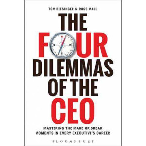 Four Dilemmas of the CEO: Mastering the Make-or-Break Moments in Every Executive's Career