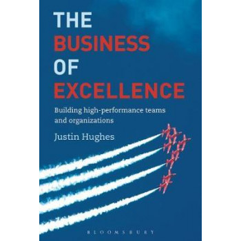 Business of Excellence: Building high-performance teams and organizations