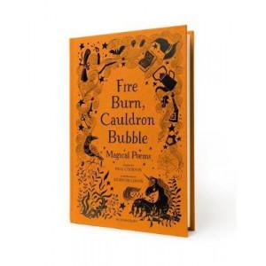 Fire Burn, Cauldron Bubble: Magical Poems Chosen by Paul Cookson