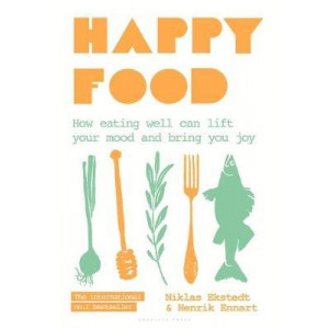 Happy Food: How eating well can lift your mood and bring you joy