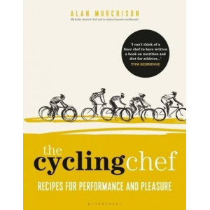 Cycling Chef: Recipes for Performance and Pleasure