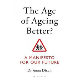 Age of Ageing Better?: A Manifesto For Our Future