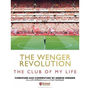 Wenger Revolution: The Club of My Life