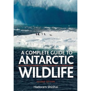 Complete Guide to Antarctic Wildlife, A