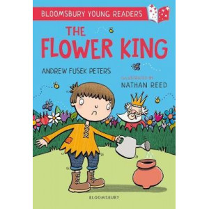 Flower King, The: A Bloomsbury Young Reader
