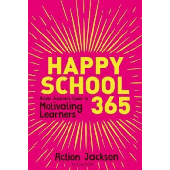 Happy School 365: Action Jackson's guide to motivating learners
