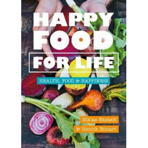 Happy Food for Life: Health, food & happiness