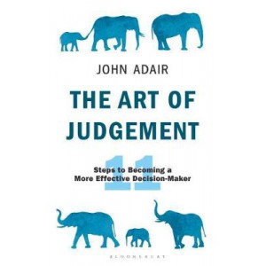Art of Judgment: 10 Steps to Becoming a More Effective Decision-Maker