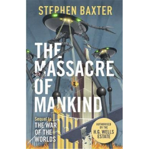 Massacre of Mankind: Authorised Sequel to The War of the Worlds