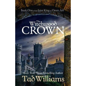 Witchwood Crown: Book One of The Last King of Osten Ard