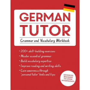German Tutor: Grammar and Vocabulary Workbook (Learn German with Teach Yourself): Practise German with Teach Yourself