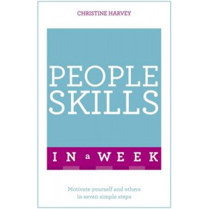 People Skills in a Week: Motivate Yourself and Others in Seven Simple Steps