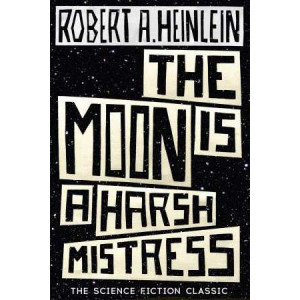Moon is a Harsh Mistress, The