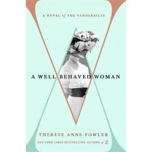 Well-Behaved Woman: a novel of the Vanderbilts