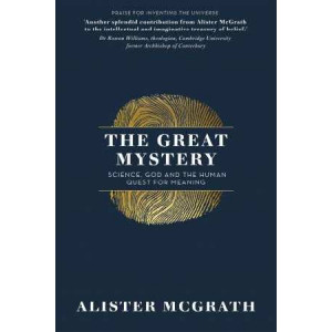 Great Mystery: Science, God and the Human Quest for Meaning