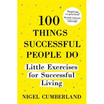 100 Things Successful People Do: Little Exercises for Successful Living