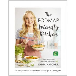 FODMAP Friendly Kitchen Cookbook: 100 Easy, Delicious, Recipes for a Healthy Gut and a Happy Life