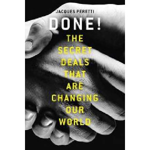 Done!: The Secret Deals That are Changing Our World