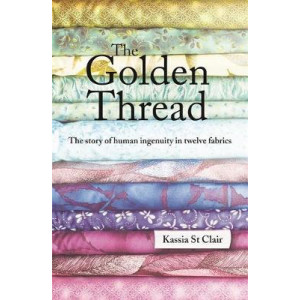 Golden Thread: How Fabric Changed History, The