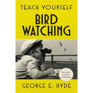 Teach Yourself Bird Watching: The classic guide to ornithology