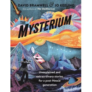 Mysterium: Unexplained and extraordinary stories for a post-Nessie generation