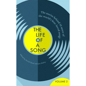 Life of a Song Volume 2: The Stories Behind 50 More of the World's Best-loved Songs, The