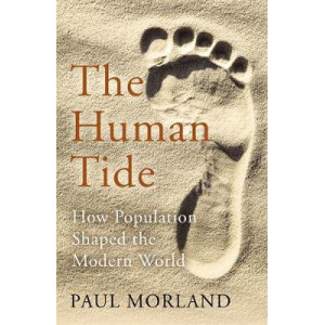 Human Tide: How Population Shaped the Modern World, The
