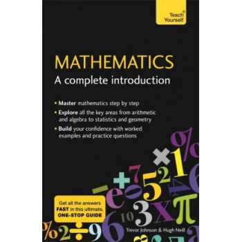 Mathematics: A Complete Introduction: Maths Revision Made Easy