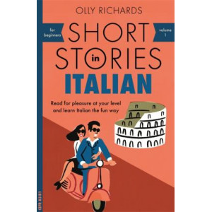 Short Stories in Italian for Beginners: Read for pleasure at your level, expand your vocabulary and learn Italian the fun way!