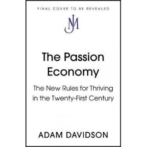 Passion Economy: The New Rules for Thriving in the Twenty-First Century, The