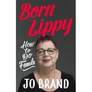 Born Lippy: How to Do Female