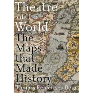 Theatre of the World: The Maps That Made History