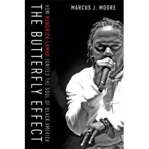 Butterfly Effect: How Kendrick Lamar Ignited the Soul of Black America, The