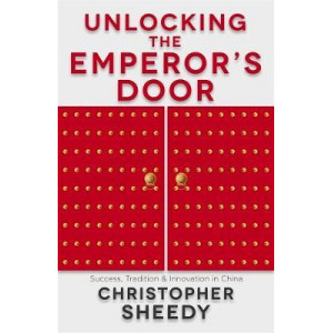 Unlocking The Emperor's Door: Success, Tradition and Innovation in China