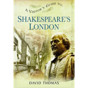A Visitor's Guide to Shakespeare's London